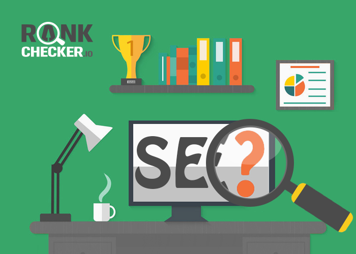 What You Should Know About SEO - Rankchecker.io